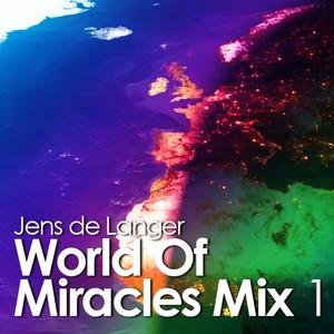 Jens de Langer's World Of Miracles Mix 1 - 2011