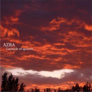 Azra « Latitude of ignition » - Bruits de Fond, Dig it! 16 (2019)