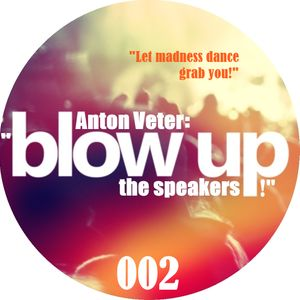 Anton Veter - Blow up the speakers! 002 (with jingles)