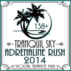 ★ Sky Trance ★ 2014 Adrenaline Rush/ Rave Vocal Trance Mix Set