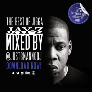 B-MAN (@JUSTBMANNODJ) X JAY-Z - THE BEST OF JIGGA JAY-Z (MIXED BY @JUSTBMANNODJ)