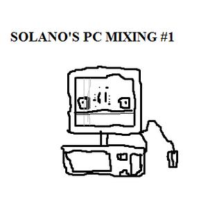 SOLANO'S PC MIXING #1