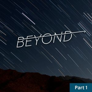Beyond / Part One / October 10 & 11