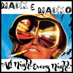 MARK e MARKO - All Night, Every Night