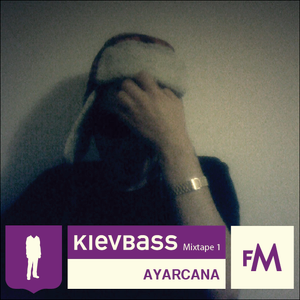 Ayarcana - KIEVBASS Mixtape 1 @ FollowMe Radio