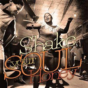 Shake Your Soul, Honey!