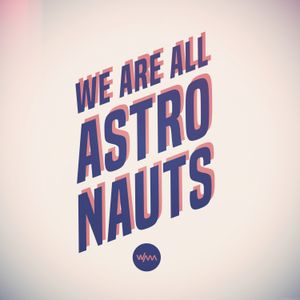 We Are All Astronauts - Blue Dot Two (DJ Mix)