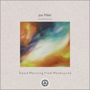 Joe Miller - Good Morning from Melbourne