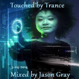 Jason Gray - Trance mix03 - Touched by Trance - 5-4-2014