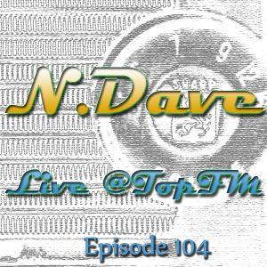 N. Dave Live@TopFM, Episode 104