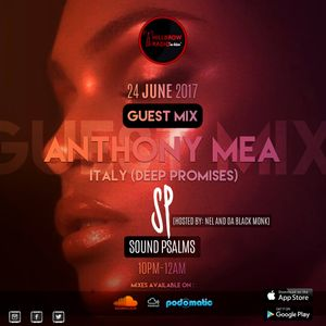 Sound Psalms Guest Mix by Anthony Mea (Deep Promises)