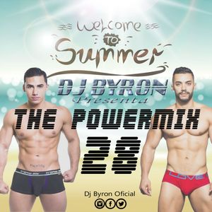 Dj Byron - The PowerMix 28 (Welcome TO Summer)