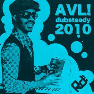 AVL- Dubsteady 2010