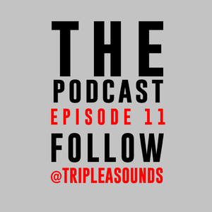 The Podcast Ep.11