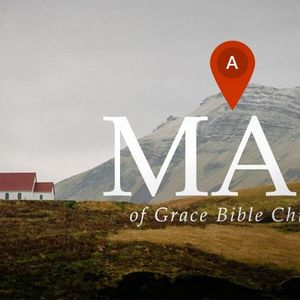 A Map of Grace Bible Church [Romans 12:1-4]