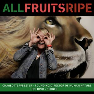 All Fruits Ripe - Charlotte Webster (Episode 1)