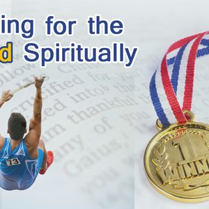 GOING FOR THE GOLD SPIRITUALLY - Becoming Acquainted with our Opponent (Audio)