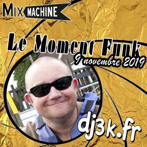 Moment Funk 20191109 by dj3k