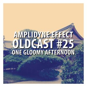 Oldcast #25 - One Gloomy Afternoon (04.27.2011)
