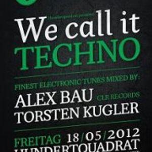 We_call_it_Techno - Torsten_Kugler - t1 - 2012-05-18 - 23h