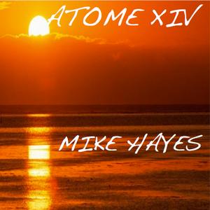 ATOME XIV DJ MIKE HAYES