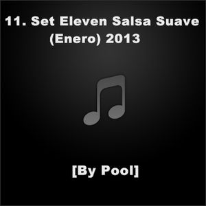 11. Set Eleven Salsa Suave (Enero) 2013 - [By Pool]