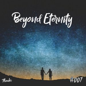 Beyond Eternity #007