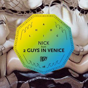 CRISPYAHOLIC 08 - NICK from 2 GUYS IN VENICE