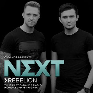 Q-dance presents: NEXT by Rebelion | Episode 133