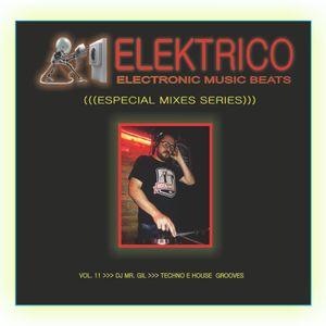 Elektrico Music Series_ DJ Mr. Gil_Techno and House Mixes