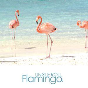 Uncle Roll - Flamingo Vol. 2 (December 25, 2009)