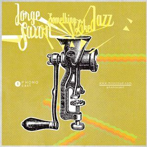 Jorge Saxon - Something Like Jazz (PHONOcast 1)