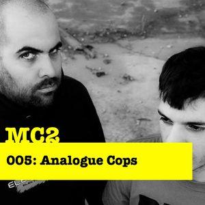 MC2.005. Analogue Cops