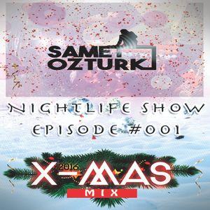 Samet Ozturk Nightlife Show Episode #001 (Happy New Year 2016)
