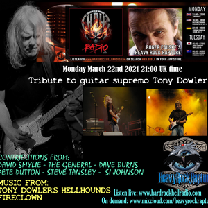 Heavy Rock Rapture 22/03/21 Tribute to Tony Dowler, probably the best guitarist you will ever hear