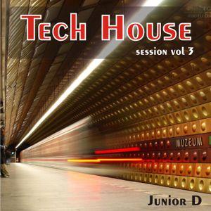 Tech House Session vol 3 (by Junior D)