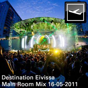 Destination Eivissa (Main Room Mix) 16-05-2011