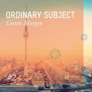 Ordinary Subject @ Guten Morgen #2 DJ Set, December 2011