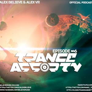 Alex BELIEVE and Alex VR - TRANCE ASSORTY PODCAST (Episode 6)