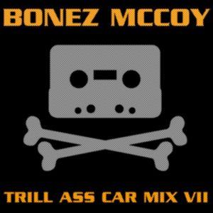BONEZ MCCOY - TRILL ASS CAR MIX VII