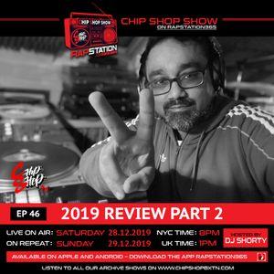 Ep 46 2019 Review Part 2 The Chip Shop Show on Rapstation365