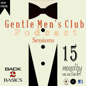 Gentlemens Club Podcasts  Session15 -Back 2 Basics