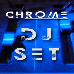 CHROME DJ SET 004 - Sygma
