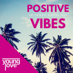 POSITIVE VIBES // Up-Tempo House Mix