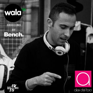 Alex Del Toro - Wala Sessions by Bench.