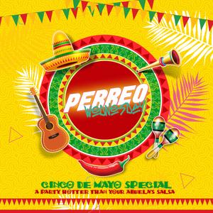 """""""Perreo Wednesday"""" - Episode 28 / Cinco De Mayo Special"""