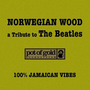 "Pot Of Gold Soundsystem ""Norwegian Wood, A Tribute To The Beatles"""