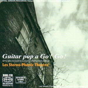 """Les Stereo-Phonic Theatre """"Guitar Pop a Go! Go!"""" mix by hiro.monstera"""