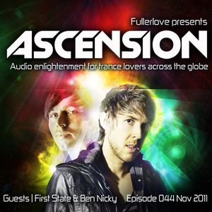 Ascension with Fullerlove Episode 044 Nov 2011 Ft First State and Ben Nicky