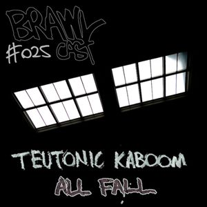 Teutonic Kaboom - All Fall